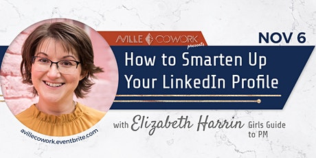 How to Smarten Up Your LinkedIn Profile tickets