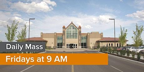 Daily Mass: FRIDAY 9 AM tickets