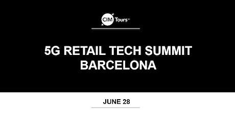 CIM Tours Presents: 5G Retail Tech Summit Barcelona entradas
