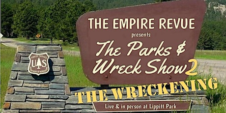 The Empire Revue: Parks & Wreck 2 -- The Wreckening tickets
