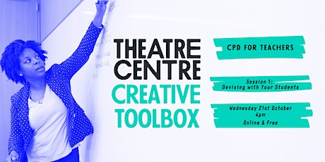 CREATIVE TOOLBOX - Devising With Your Students tickets
