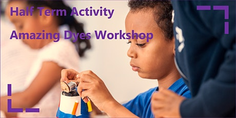 Half term Activity: Amazing Dyes Workshop tickets