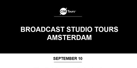 CIM Tours Presents: Broadcast Studio Tours Amsterdam tickets