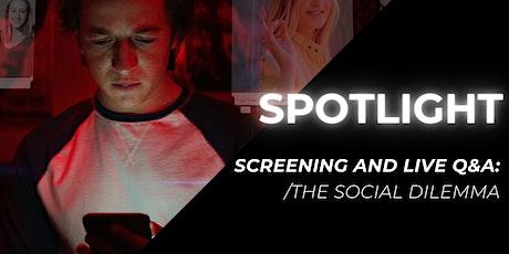 Spotlight: The Social Dilemma tickets