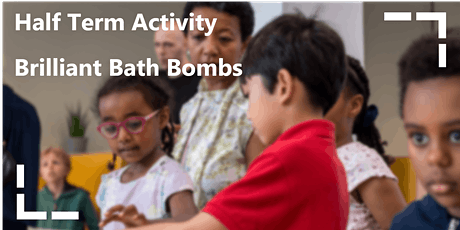 Half Term Activity: Brilliant Bath Bombs tickets