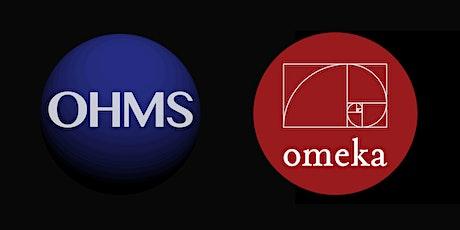 Webinar: Integrating OHMS and Omeka (November 6, 2020) tickets