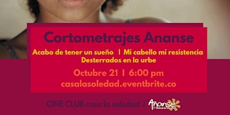 Cine Club  V.47 Cortometrajes Ananse, con presencia de invitados especiales entradas