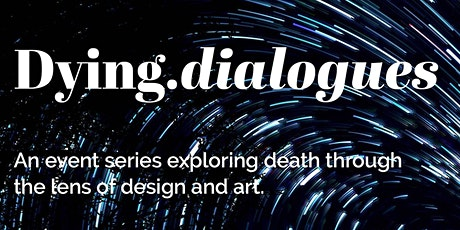 Dying.dialogues Two Day Symposium ft. Bill Pechet tickets