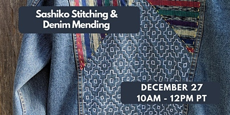 Visible Mending, Sashiko and Denim Stitching Online (all supplies included) tickets