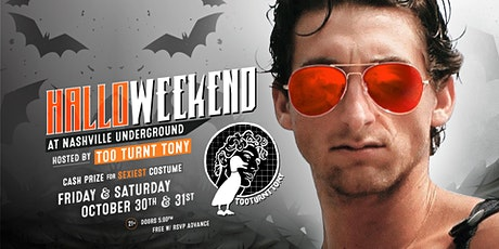 Halloween Weekend at Nashville Underground Hosted by Too Turnt Tony tickets