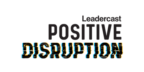 Leadercast 2020 - Positive Disruption tickets