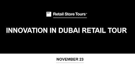 Retail Store Tours: innovation in Dubai Retail Tour tickets