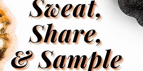 Sweat, Share, & Sample! tickets