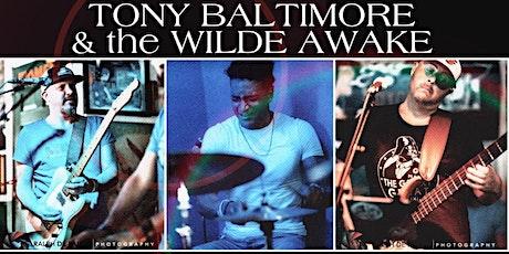 Tony Baltimore & The Wilde Awake tickets