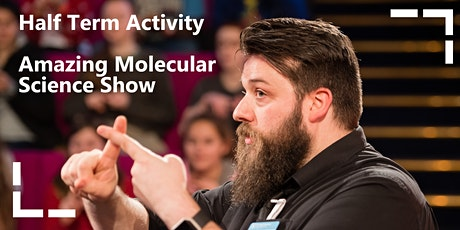Half Term Activity: Amazing Molecular Science Show tickets