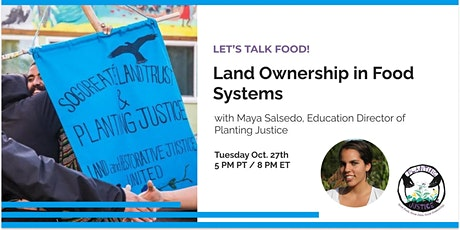 Land Ownership in Food Systems with Maya Salsedo from  Planting Justice tickets