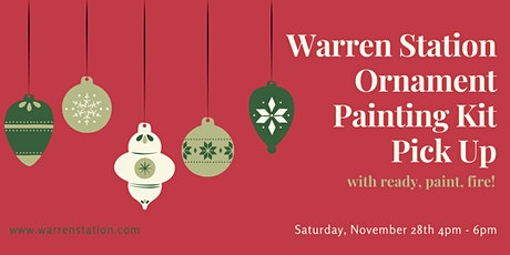 Warren Station & Ready, Paint, Fire's Holiday Ornament Painting Kit Pick Up tickets