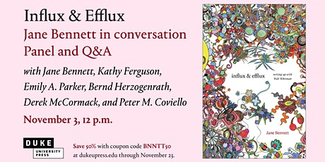 Influx & Efflux: Jane Bennett in Conversation - Panel and Q&A tickets