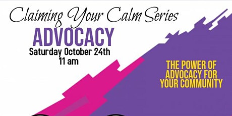 Claiming your Calm Series- Advocacy in the Community tickets