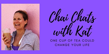Chai Chats w/Kat - E1: Coping with COVID the Healthy Way tickets