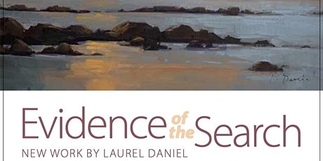 Evidence of the Search: New Work by Laurel Daniel tickets