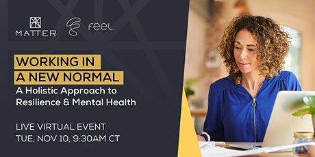 Working in a New Normal: A Holistic Approach to Resilience & Mental Health tickets
