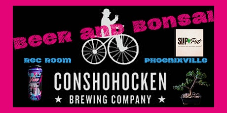 Beer and Bonsai at Rec Room by Conshohocken Brewing Co. tickets