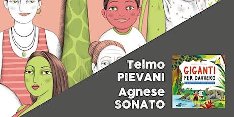 Grandi già da piccoli > Agnese Sonato e Telmo Pievani (I-II-III PRIMARIA) biglietti
