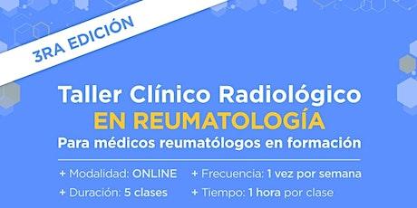 Taller Clínico Radiológico en Reumatología - 3ra Edicion entradas