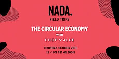 Nada Field Trips x ChopValue: The Circular Economy tickets