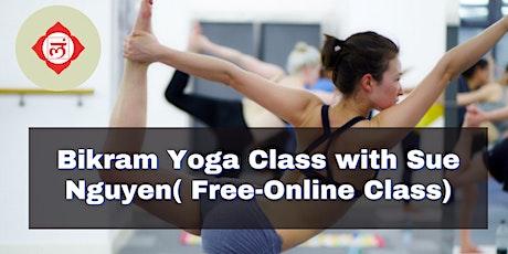 Bikram Yoga Class with Sue Nguyen-90 min tickets