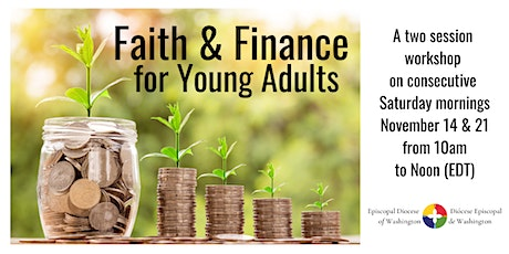Faith & Finance for Young Adults, Saturdays Nov. 14 & 21, 10am to Noon tickets
