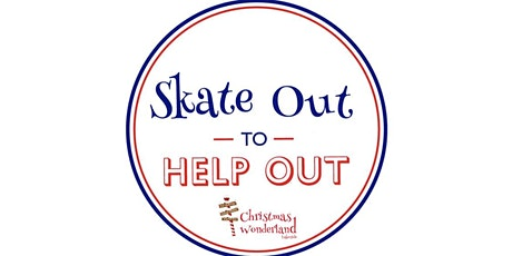 Skate Out to Help Out, Tue 1st December at Christmas Wonderland Lakeside tickets