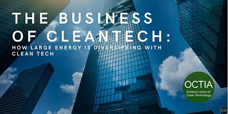 The Business of CleanTech: How Large Energy is Diversifying with Clean Tech tickets