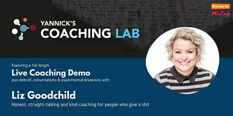 Yannick's Coaching Lab (live demo, discussion & practice) w/ Liz Goodchild tickets