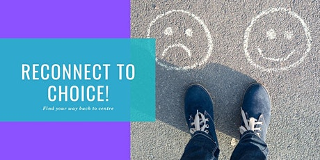 Reconnect to Choice! Find your way back to centre tickets