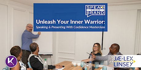 UNLEASH YOUR INNER WARRIOR! Speak & Present With Confidence tickets
