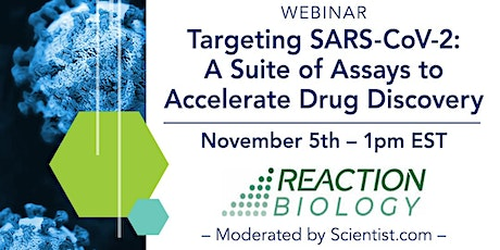 Targeting SARS-CoV-2: A Suite of Assays to Accelerate Drug Discovery tickets