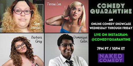Comedy Quarantine: Live Comedy WED-FRI 7-8p PST tickets