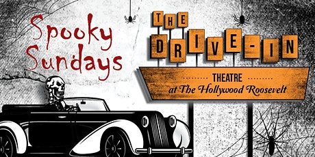 Spooky Sundays at The Hollywood Roosevelt Drive-In Theatre tickets