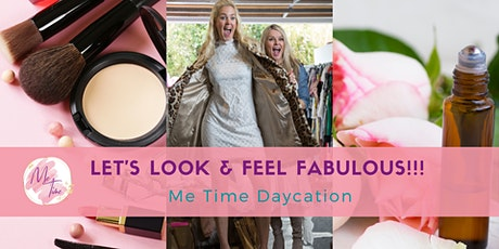 Let's Look and Feel Fabulous - Me time Daycation tickets