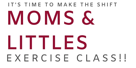 Moms and Littles Exercise Class tickets