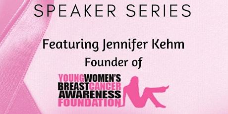 Breast Cancer Awareness Speaker Series: Jennifer Kehm tickets