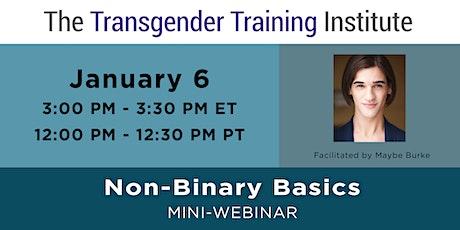 Non-Binary Basics - Miniwebinar - January 6, 3-3:30 ET / 12-12:30PT tickets