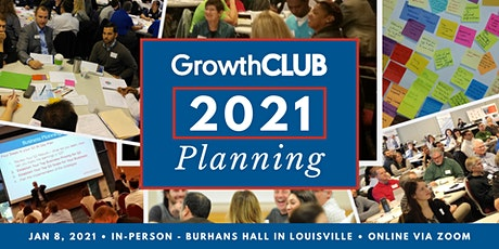 GrowthCLUB 2021 Planning  *HYBRID EVENT*  In-person & Virtual tickets tickets