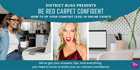 Be Red Carpet Confident: How to Up Your Comfort Level in Online Events tickets