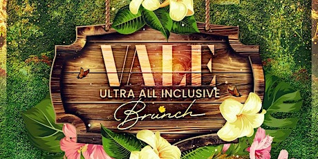 VALE-Ultra Inclusive Brunch tickets
