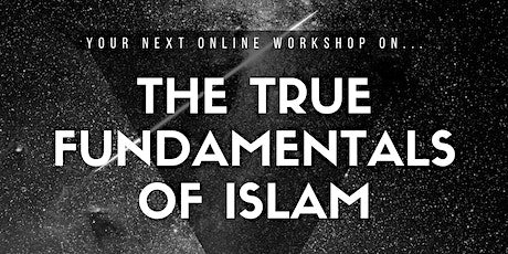 Explore the True Fundamentals of Islam tickets