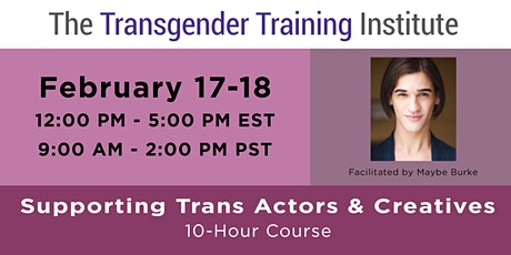 Supporting Trans Actors & Creatives:  Feb 17-18, 2021 tickets