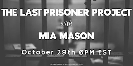The Last Prisoner Project with Mia Mason